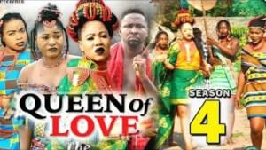 QUEEN OF LOVE SEASON 4 - 2019 Nollywood Movie